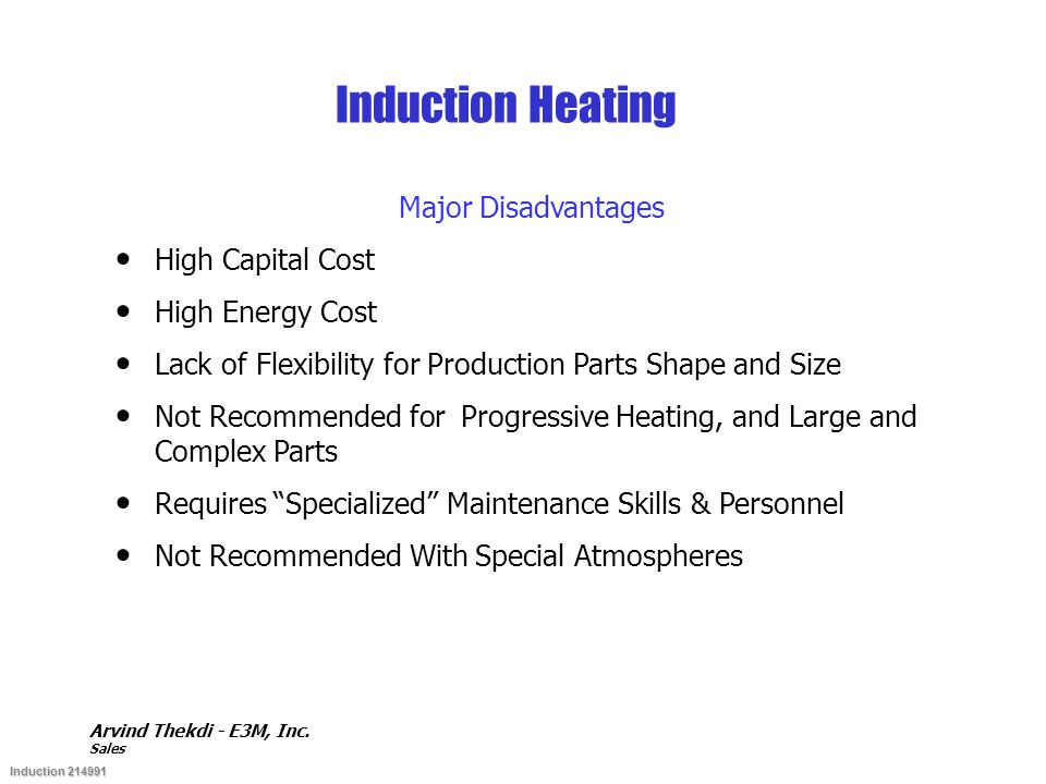 Induction Heating Major Disadvantages High Capital Cost