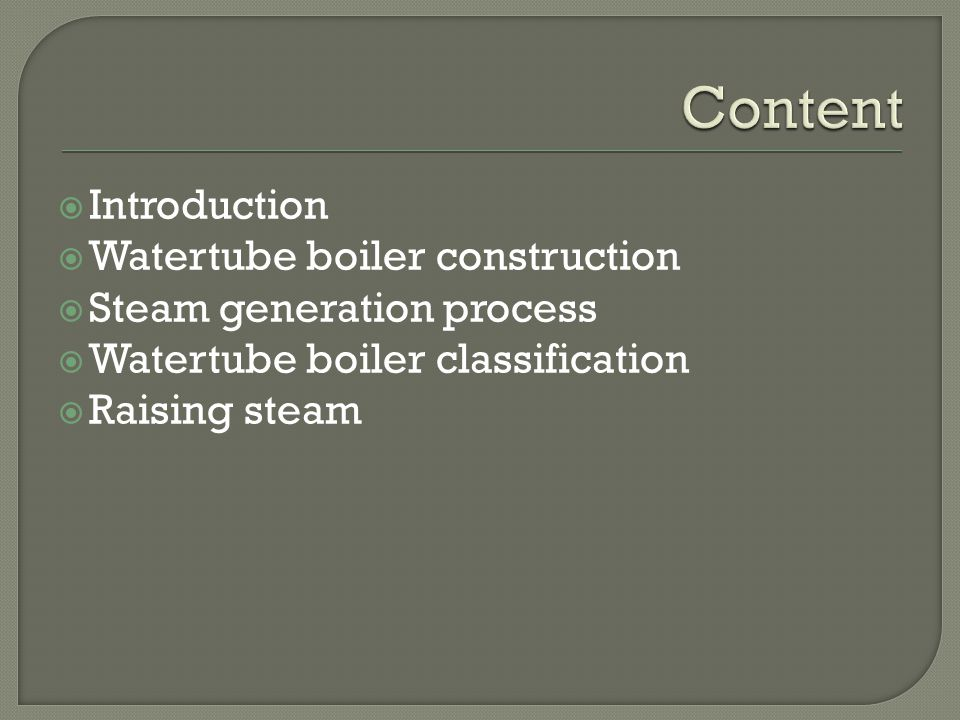 Content Introduction Watertube boiler construction