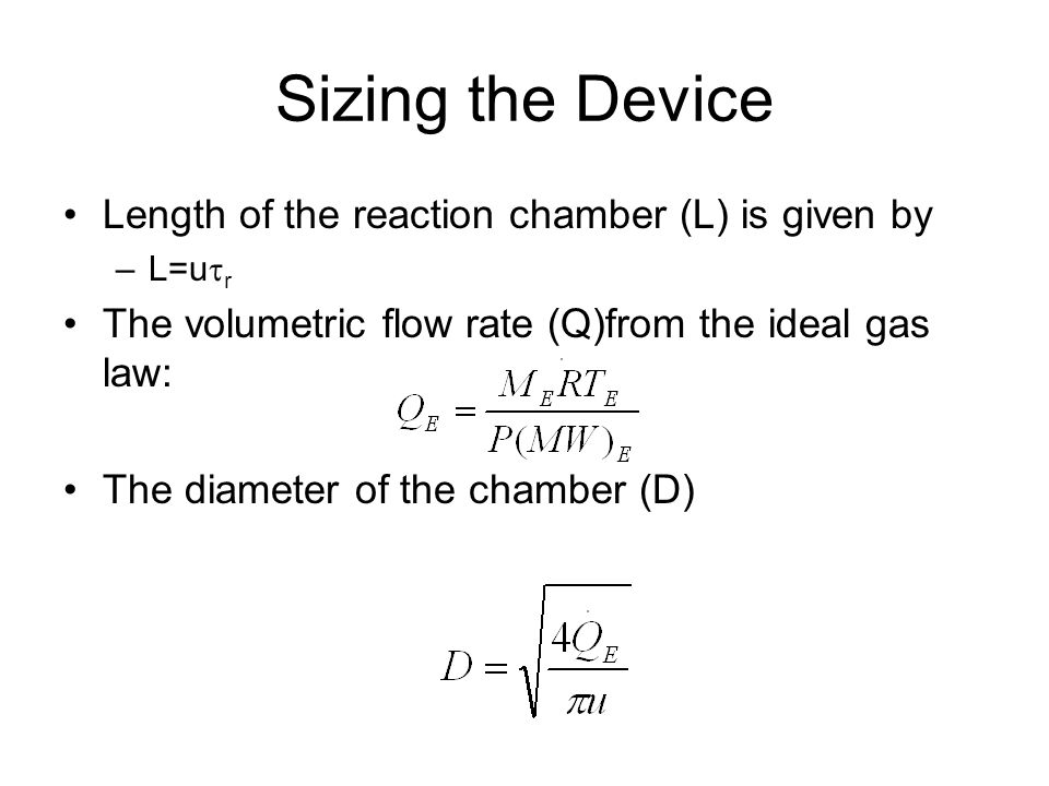 Sizing the Device Length of the reaction chamber (L) is given by