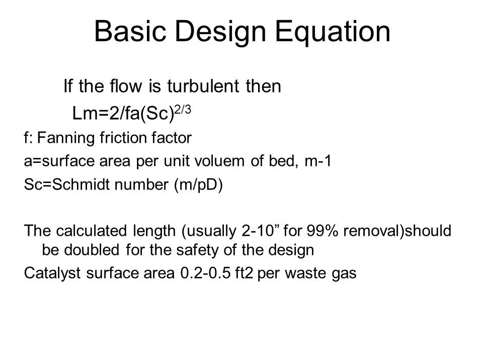 Basic Design Equation If the flow is turbulent then Lm=2/fa(Sc)2/3