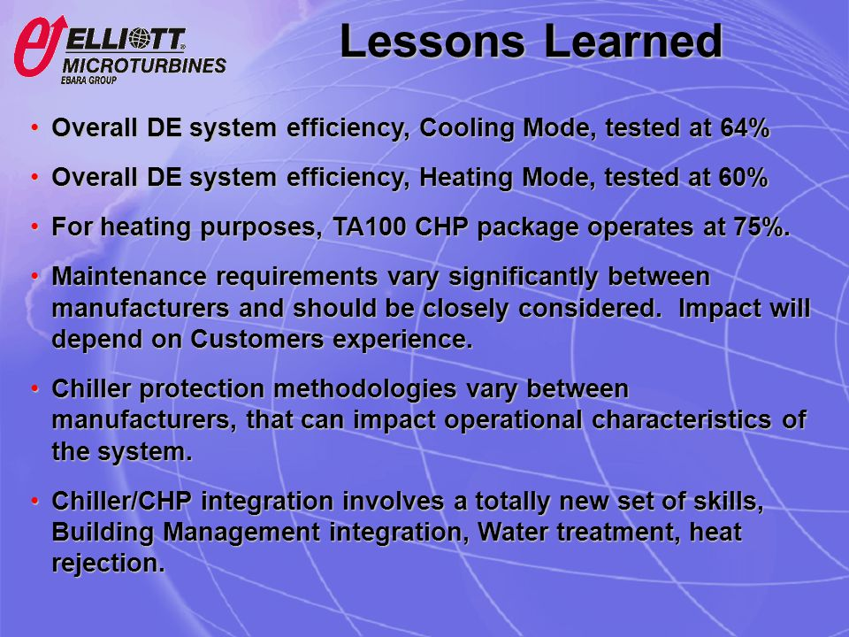 Lessons Learned Overall DE system efficiency, Cooling Mode, tested at 64% Overall DE system efficiency, Heating Mode, tested at 60%