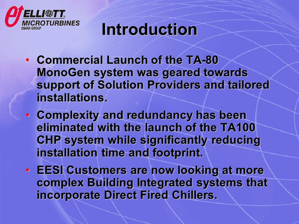 Introduction Commercial Launch of the TA-80 MonoGen system was geared towards support of Solution Providers and tailored installations.