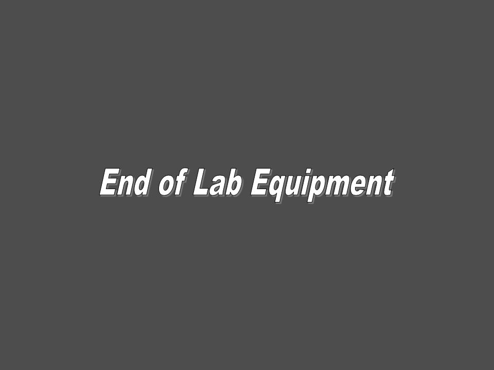 End of Lab Equipment