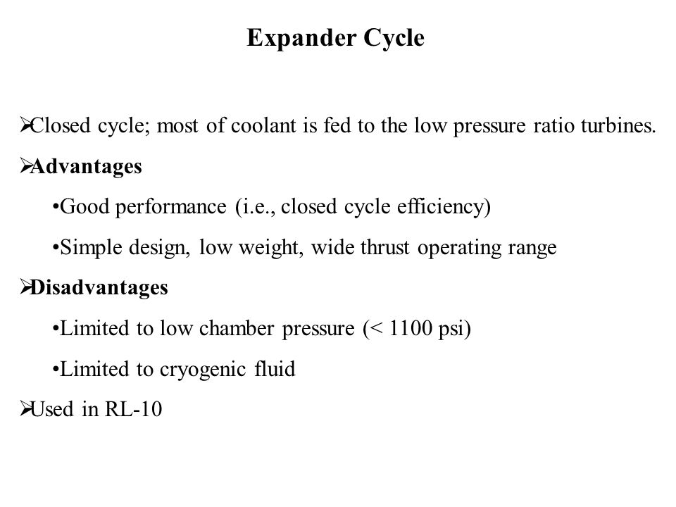 Expander Cycle Closed cycle; most of coolant is fed to the low pressure ratio turbines. Advantages.