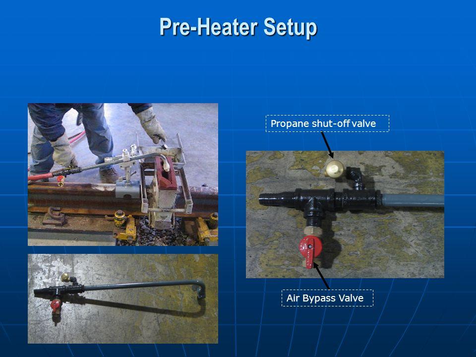Pre-Heater Setup Air Bypass Valve Propane shut-off valve