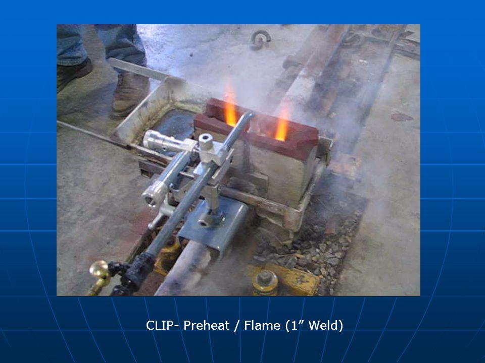 CLIP- Preheat / Flame (1 Weld)