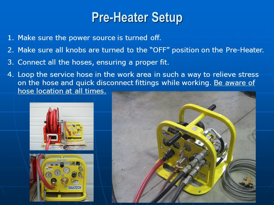 Pre-Heater Setup Make sure the power source is turned off.