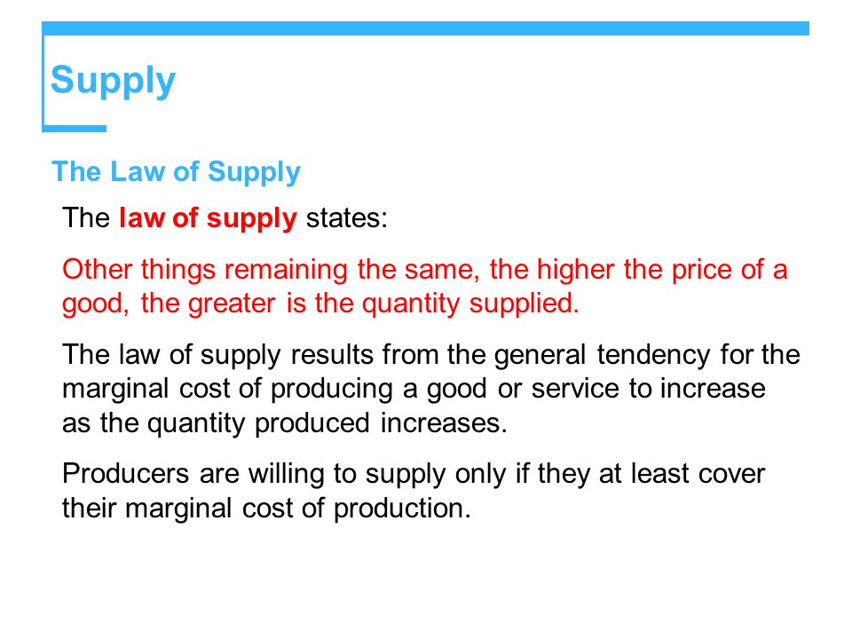 Supply The Law of Supply The law of supply states: