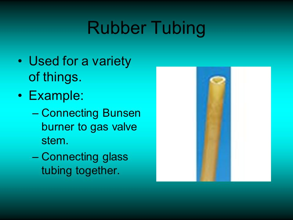Rubber Tubing Used for a variety of things. Example: