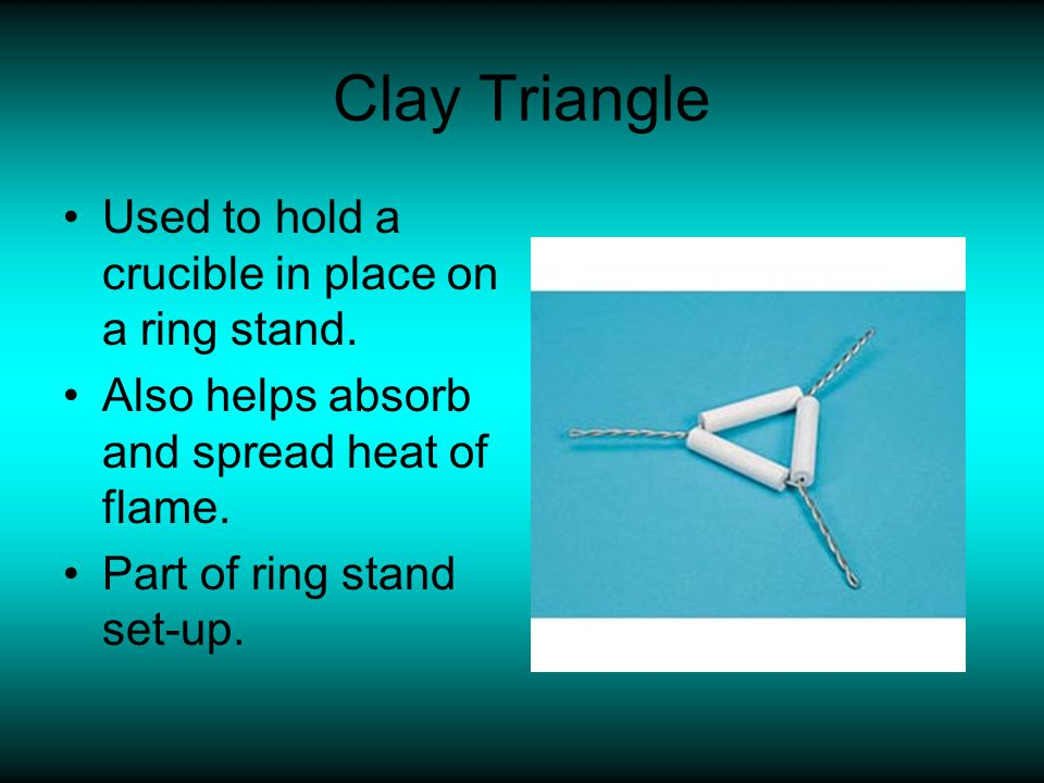 Clay Triangle Used to hold a crucible in place on a ring stand.