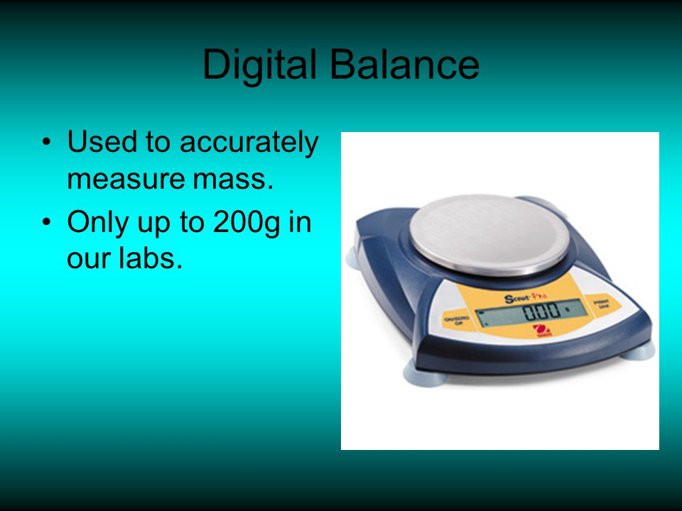 Digital Balance Used to accurately measure mass.
