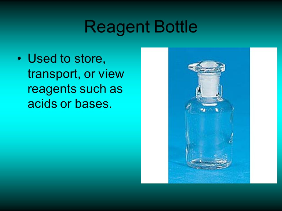 Reagent Bottle Used to store, transport, or view reagents such as acids or bases.