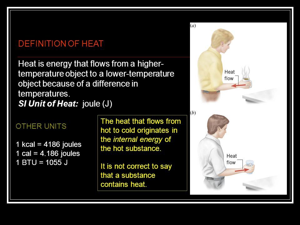 Heat is energy that flows from a higher-