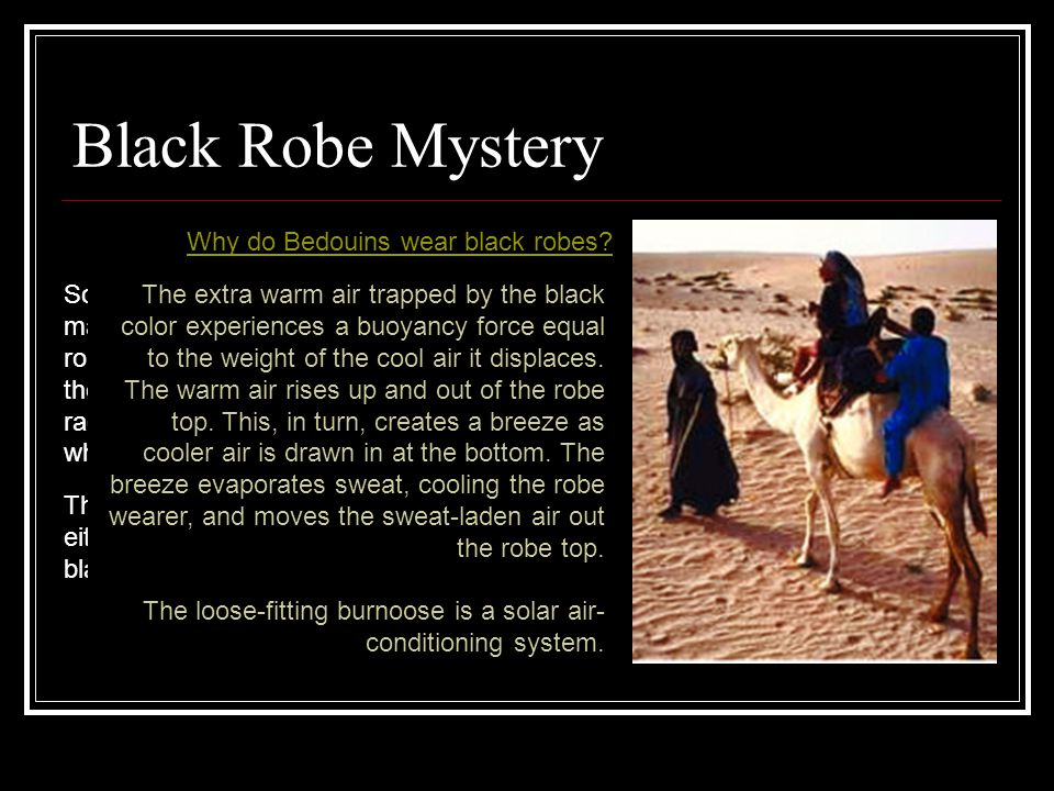 Black Robe Mystery Why do Bedouins wear black robes