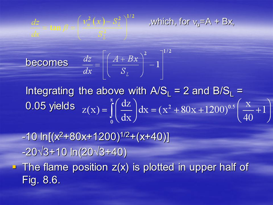 Integrating the above with A/SL = 2 and B/SL = 0.05 yields