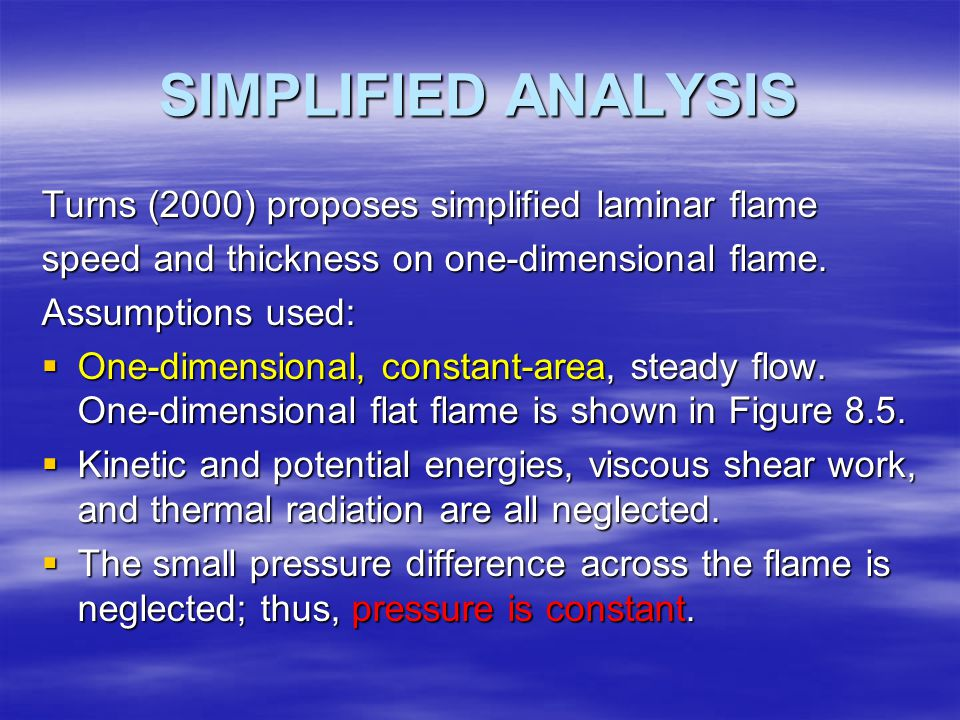 SIMPLIFIED ANALYSIS Turns (2000) proposes simplified laminar flame