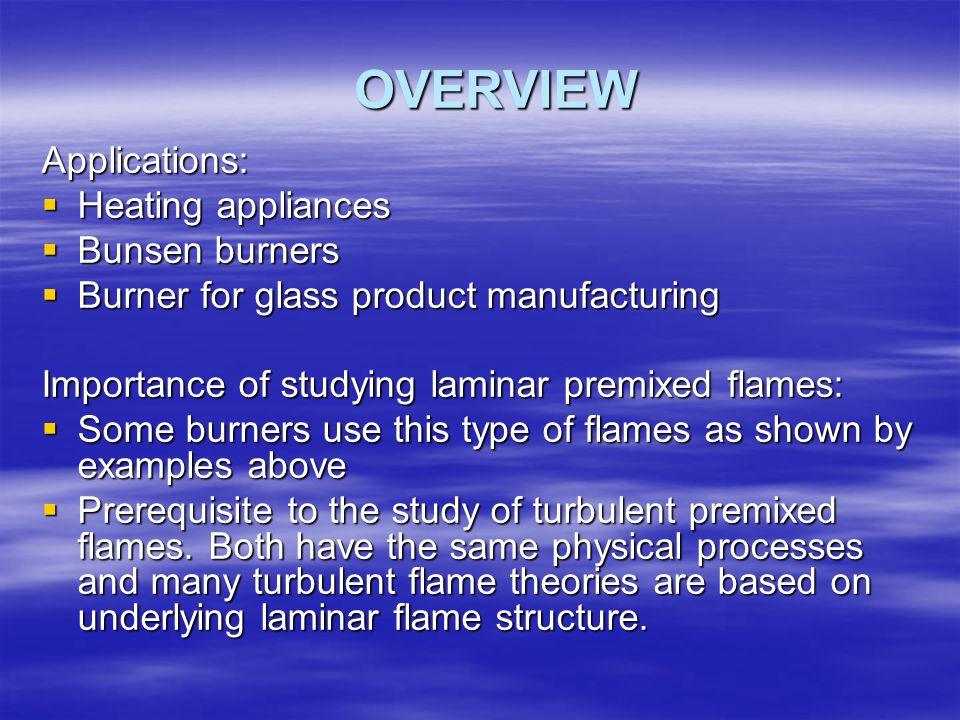 OVERVIEW Applications: Heating appliances Bunsen burners
