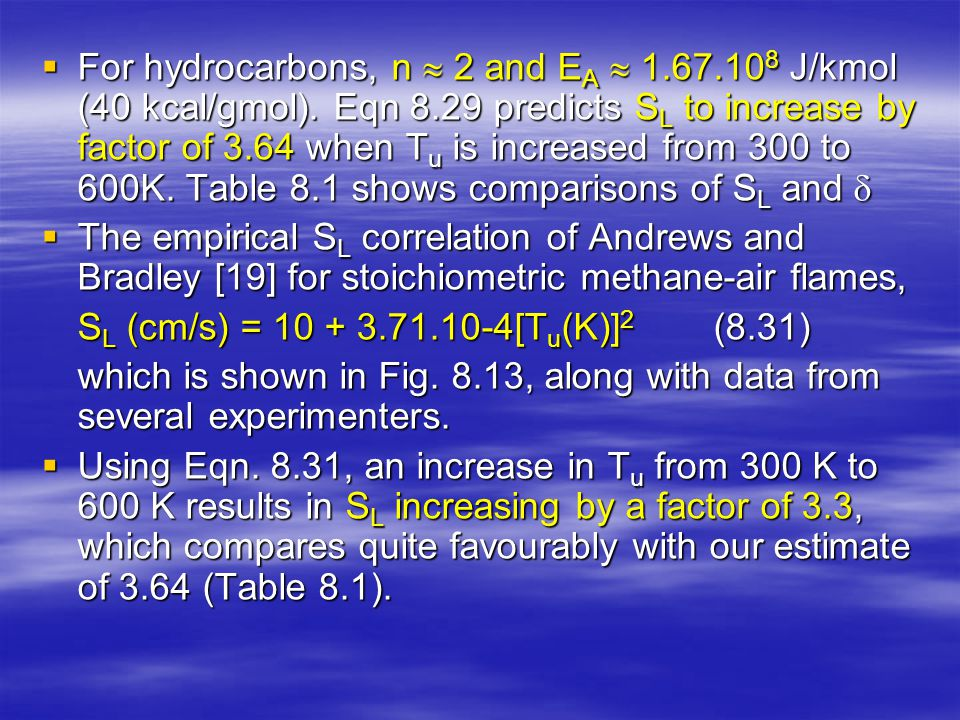 For hydrocarbons, n  2 and EA  1. 67. 108 J/kmol (40 kcal/gmol)