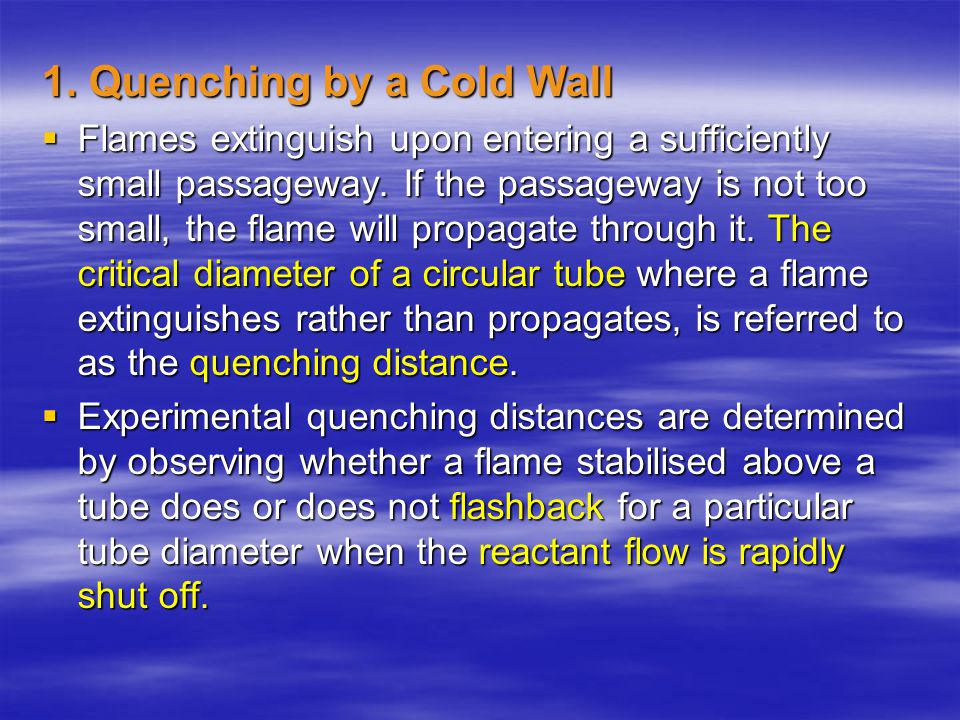 1. Quenching by a Cold Wall