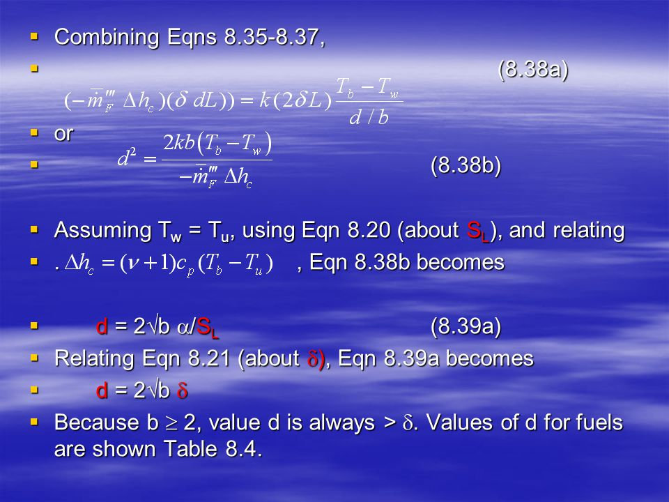 Combining Eqns 8.35-8.37, (8.38a) or. (8.38b) Assuming Tw = Tu, using Eqn 8.20 (about SL), and relating.