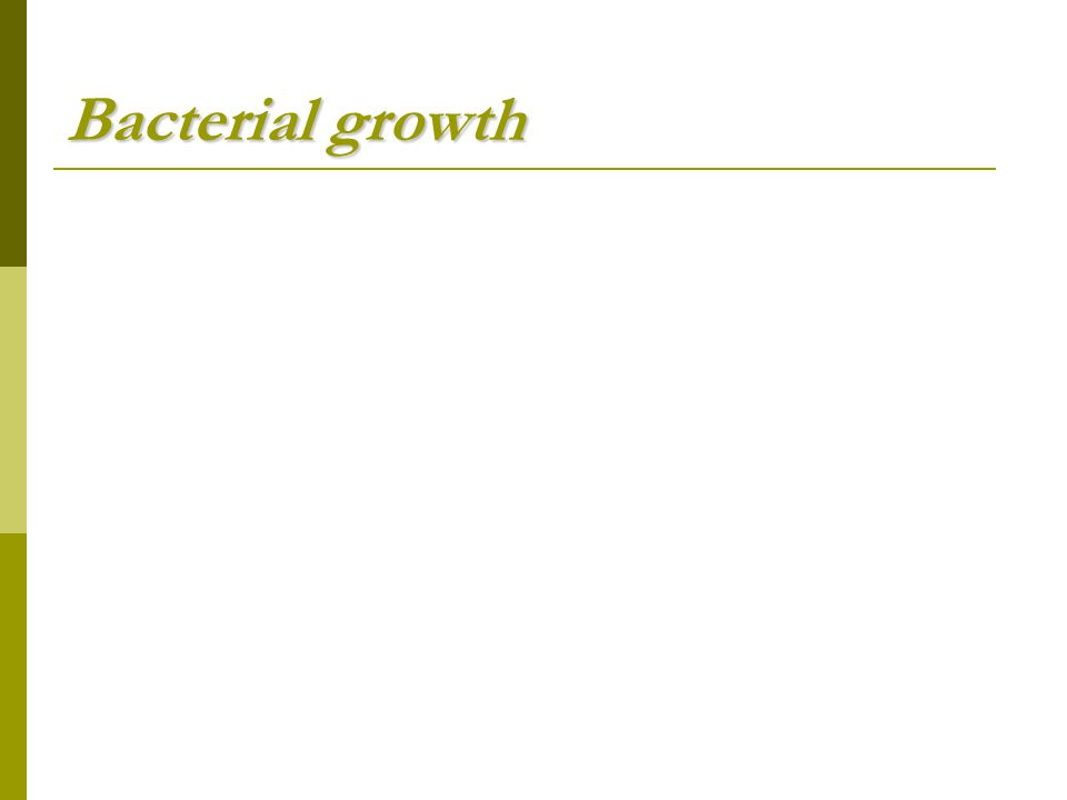 Bacterial growth After n cycles : 2n bactéria