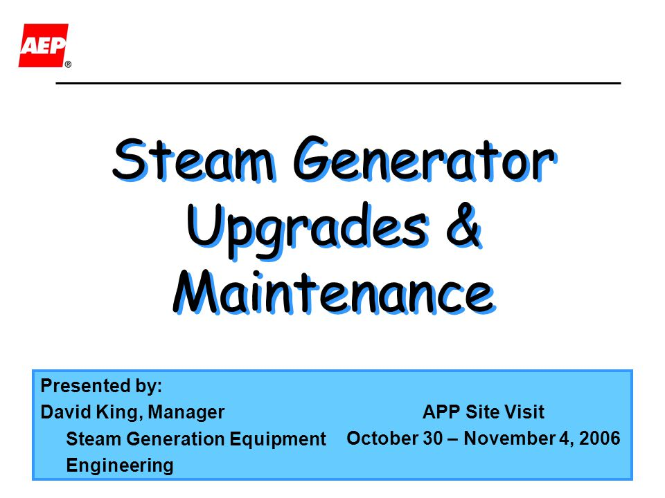 Steam Generator Upgrades & Maintenance