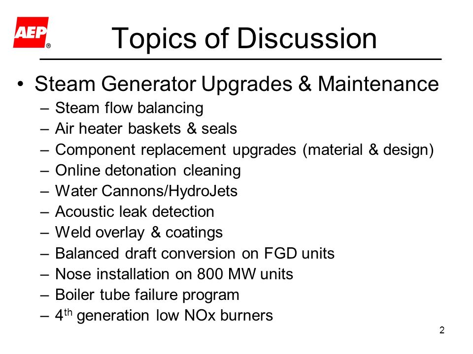 Topics of Discussion Steam Generator Upgrades & Maintenance