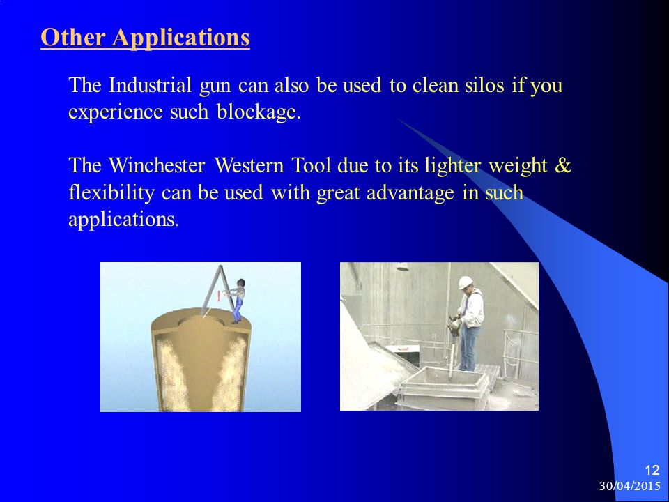 13/04/2017 Other Applications. The Industrial gun can also be used to clean silos if you experience such blockage.