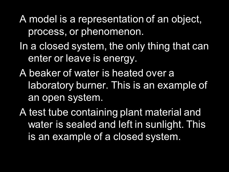 A model is a representation of an object, process, or phenomenon.