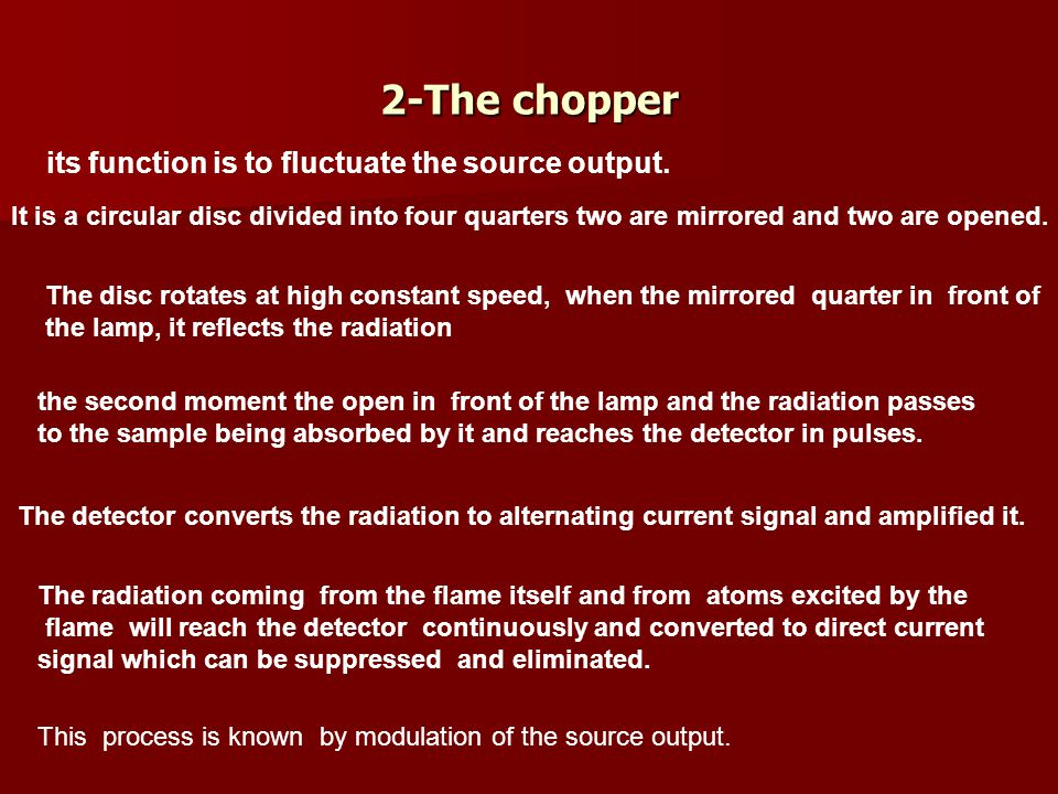 2-The chopper its function is to fluctuate the source output.