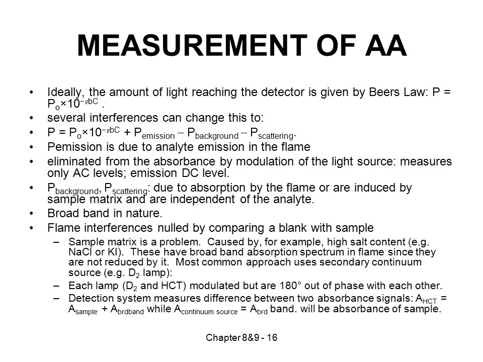 MEASUREMENT OF AA Ideally, the amount of light reaching the detector is given by Beers Law: P = Po×10ebC .
