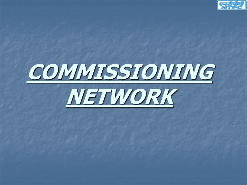 COMMISSIONING NETWORK
