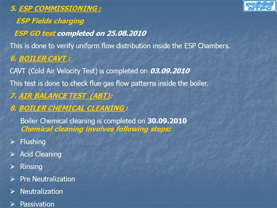 5. ESP COMMISSIONING : ESP Fields charging. ESP GD test completed on 25.08.2010.