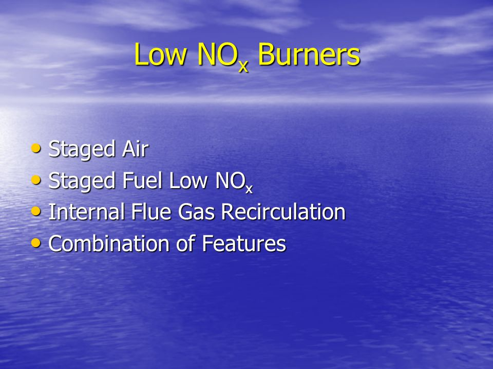 Low NOx Burners Staged Air Staged Fuel Low NOx