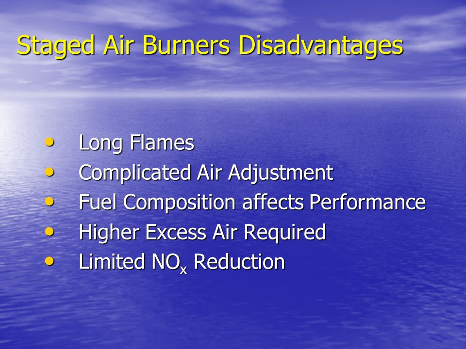 Staged Air Burners Disadvantages