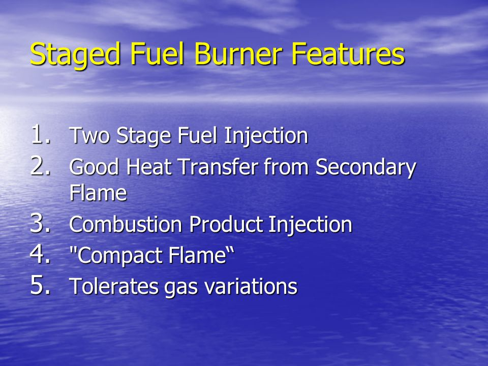 Staged Fuel Burner Features