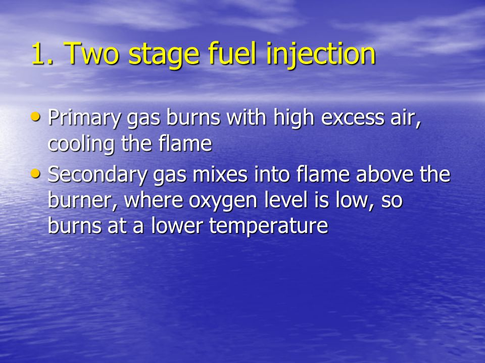 1. Two stage fuel injection