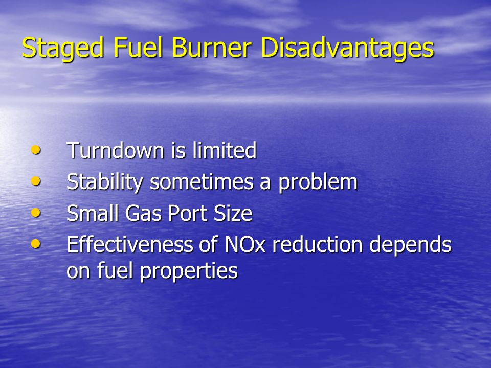 Staged Fuel Burner Disadvantages