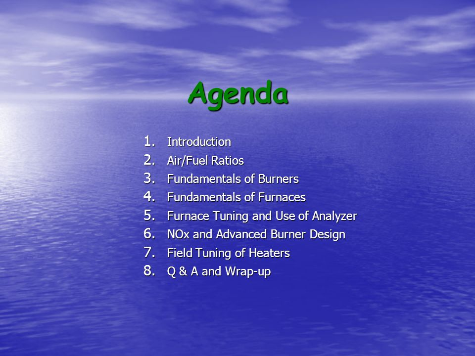 Agenda Introduction Air/Fuel Ratios Fundamentals of Burners