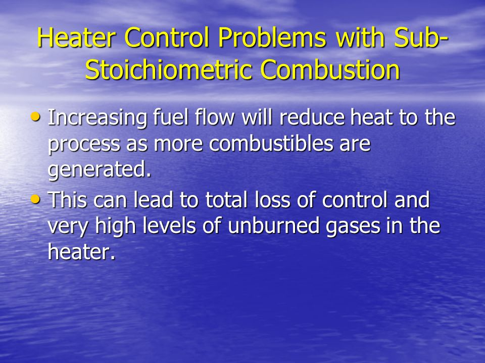 Heater Control Problems with Sub-Stoichiometric Combustion