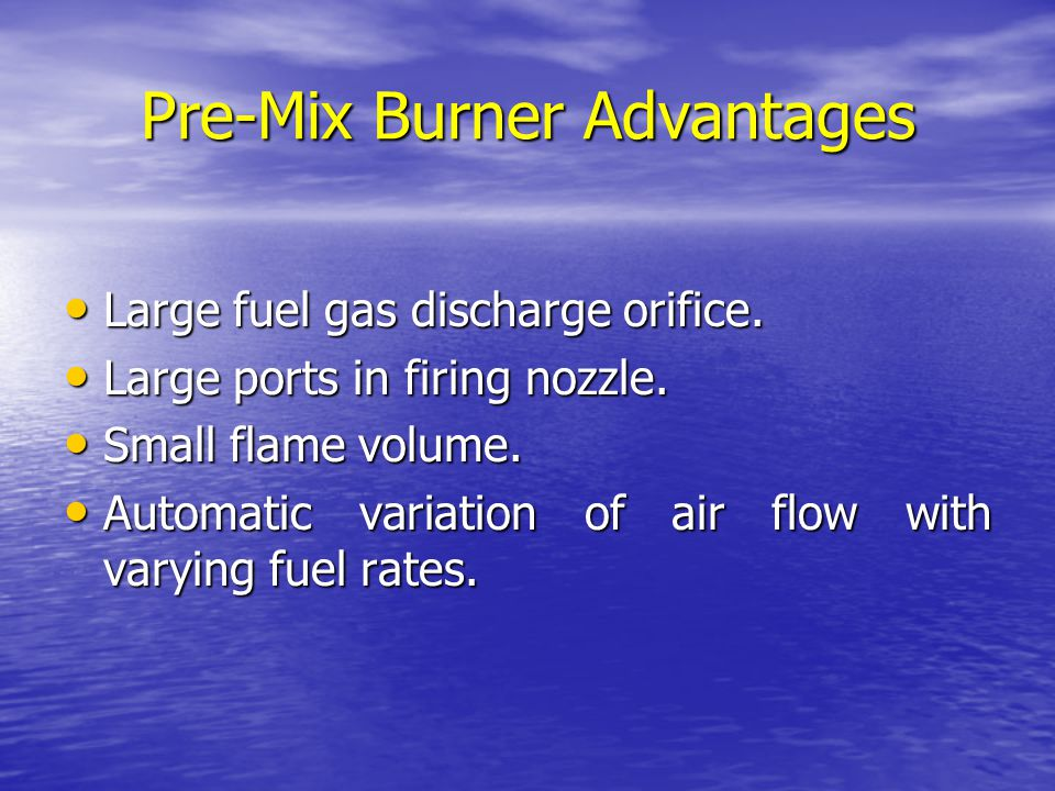 Pre-Mix Burner Advantages