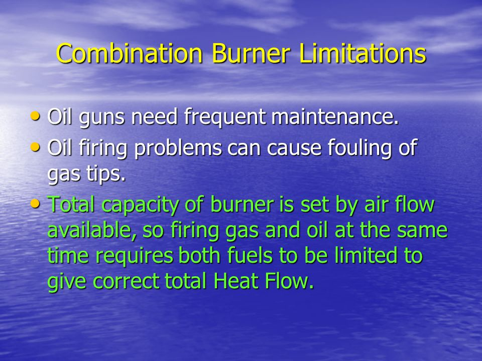 Combination Burner Limitations