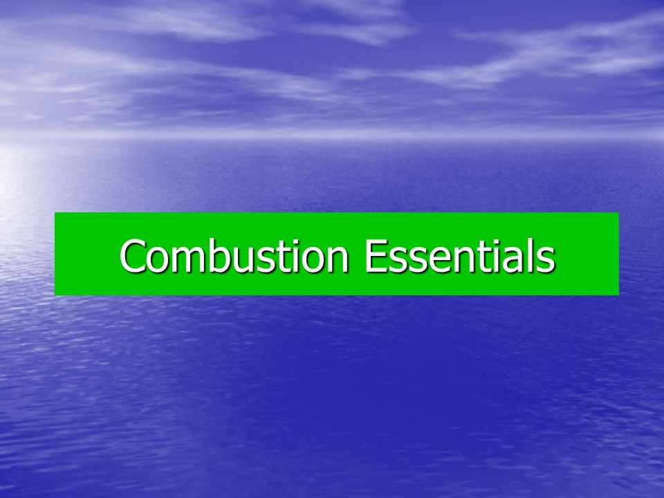 Combustion Essentials