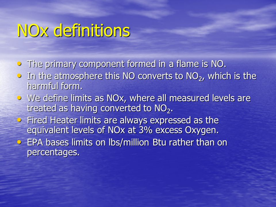 NOx definitions The primary component formed in a flame is NO.