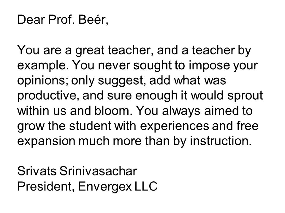 Dear Prof. Beér, You are a great teacher, and a teacher by example