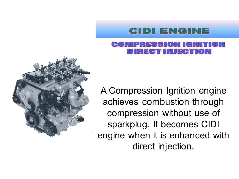 CIDI ENGINE COMPRESSION IGNITION DIRECT INJECTION