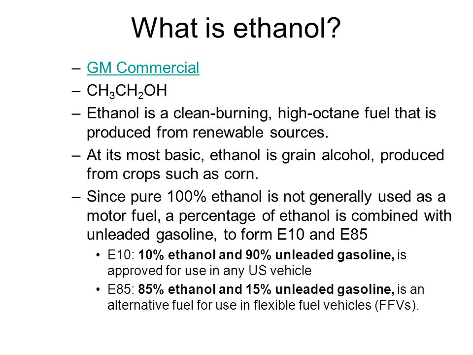 What is ethanol GM Commercial CH3CH2OH