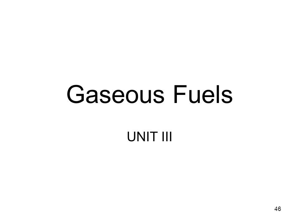Gaseous Fuels UNIT III