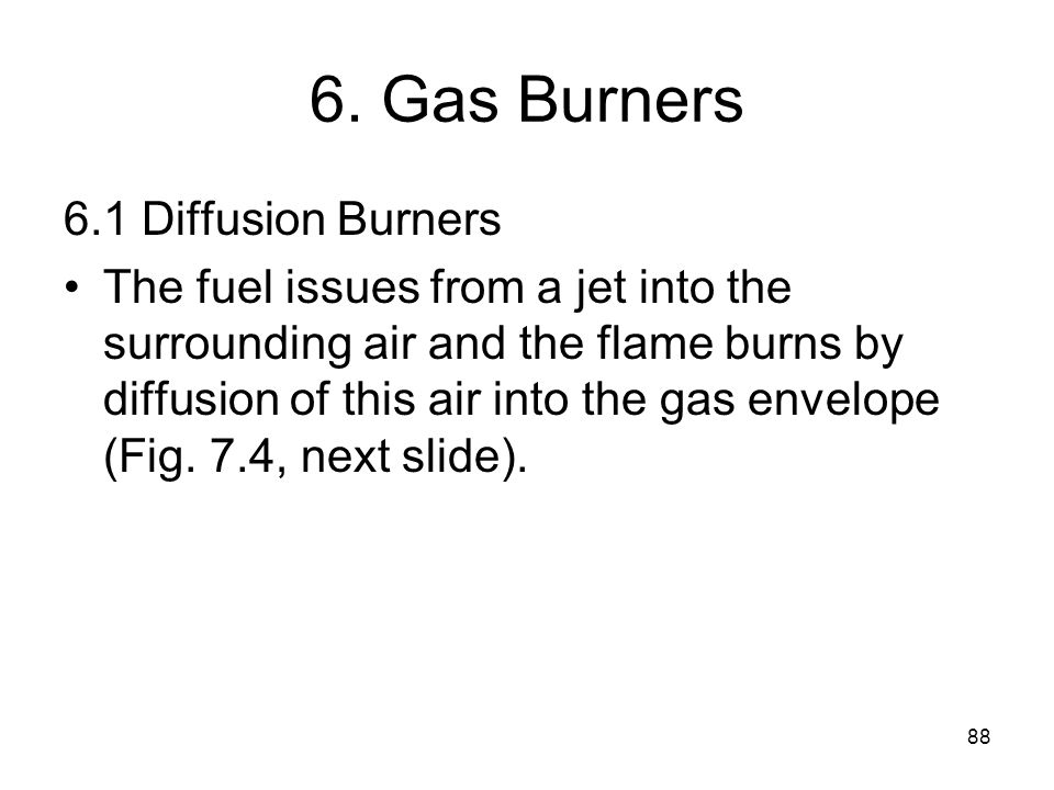 6. Gas Burners 6.1 Diffusion Burners