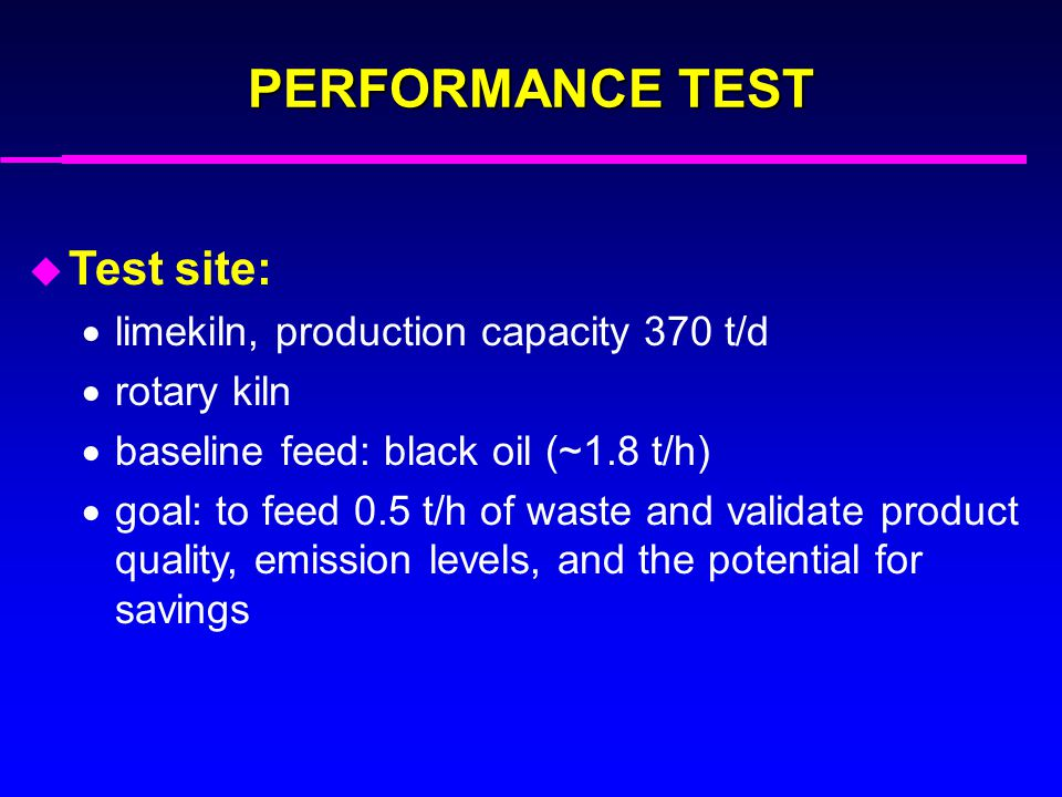 PERFORMANCE TEST Test site: limekiln, production capacity 370 t/d